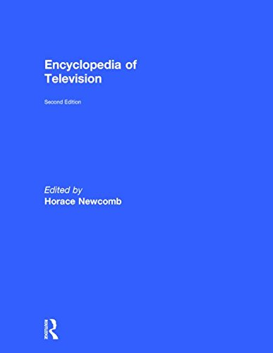 Encyclopedia of Television (Museum Of Broadcast Communications) by Routledge