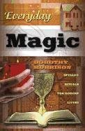 Everyday Magic: Spells & Rituals for Modern Living 1567184693 Book Cover