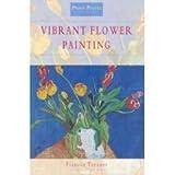 Vibrant Flower Painting, Frances Treanor, 0715302477