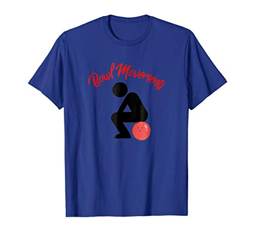 - Funny Bowling Bowl Movements t-shirt