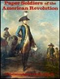 Paper Soldiers of the American Revolution, Marko Zlatich, 0883880288