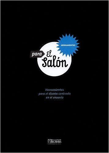Para el salón: herramientas para el diseño centrado en el usuario: Natalia Lucía AGUDELO ÁLVAREZ: 9789587740790: Amazon.com: Books
