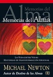 Memorias del alma / Memories of the soul: La Vida Entre Vidas. Historias De Transformación Personal / Journey of Souls. Stories of Personal Transformation