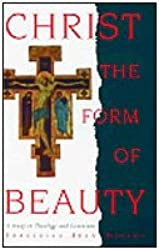 Christ the Form of Beauty: Study in Theology and Literature