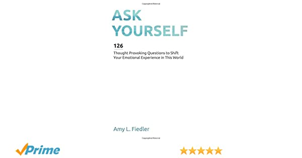Question Yourself, Better Yourself!: 365 Thought-Provoking Questions For The Soul