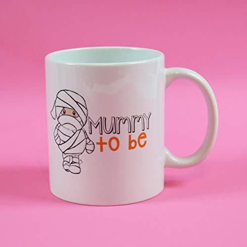 Mummy To Be Mug Halloween Mummy Mug Sassy Office Mug Funny Mug Coffee Cup Inspirational Quote Mug -