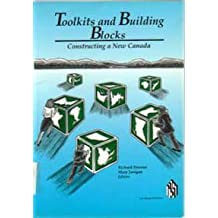 Toolkits and building blocks: Constructing a new Canada