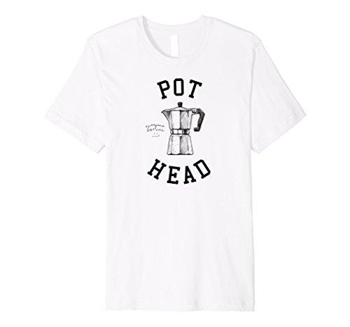 Pot Head T-shirt - Pot Head, Coffee Lovers T-shirt