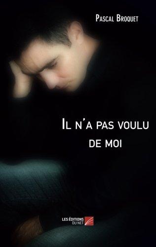 Download Il n'a pas voulu de moi (French Edition) pdf epub