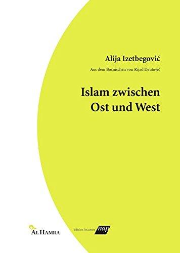 Islam zwischen Ost und West: Aus dem Bosnischen von Rijad Dautović