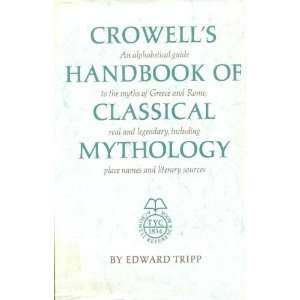 Crowell's Handbook of Classical Mythology (A Crowell reference book)