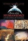 RaíCes de la Humanidad, Esteban Guzmán Leyva, 1463307152