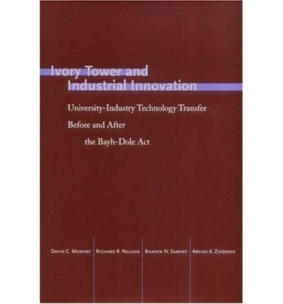 Download Ivory Tower and Industrial Innovation: University-Industry Technology before and after the Bayh-Dole Act (Innovation and Technology in the World Economy (Hardcover)) (Hardback) - Common pdf