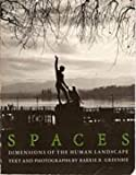 Spaces: Dimensions of the Human Landscape, Barry Greenbie, 0300025602