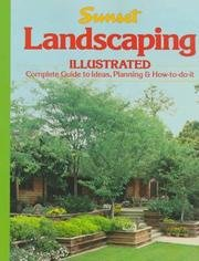 Sunset Landscaping Illustrated - Complete Ideas, Planning & How To Do It