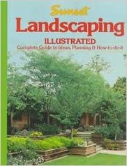 Sunset Landscaping Illustrated Complete Ideas Planning How To