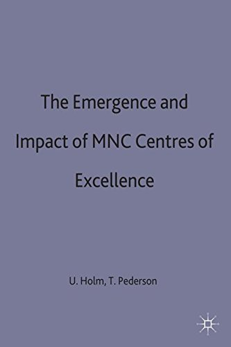 The Emergence and Impact of MNC Centres of Excellence