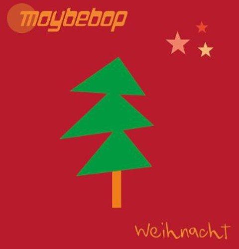 Weihnacht von Maybebop