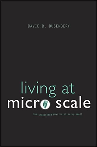 Living At Micro Scale: The Unexpected Physics Of Being Small por David B. Dusenbery epub