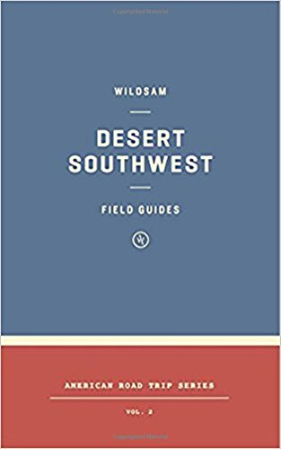 Wildsam Field Guides: The Southwest (Wildsam Field Guides: American Road Trip)