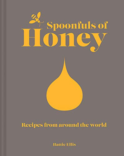 Spoonfuls of Honey: Recipes from Around the World by Hattie Ellis