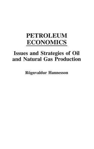 Petroleum Economics  Issues And Strategies Of Oil And Natural Gas Production