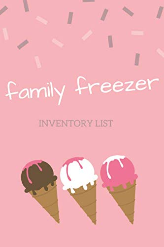 Family Freezer Inventory List: 100 pages to keep track of the refrigerator