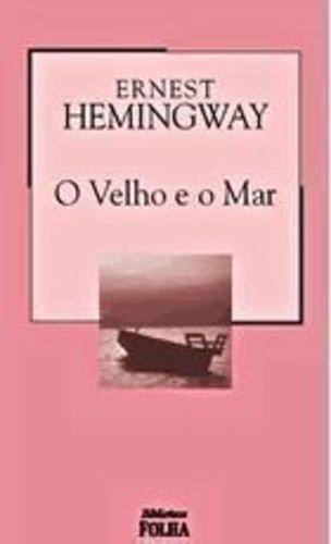 O velho e o mar - Col. Biblioteca Folha 11