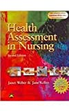Health Assessment in Nursing, Second Edwith Case Studies on Bonus CD-ROM, Plus Lab Manual and Nurses' Handbook of Health Assessment, Weber, Janet R. and Kelley, Jane, 0781760623