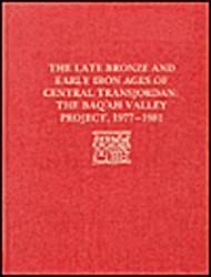 The Late Bronze Age and Early Iron Ages of Central Transjordan: The Baq'ah Valley Project, 1977-1981 (University Museum Monograph)