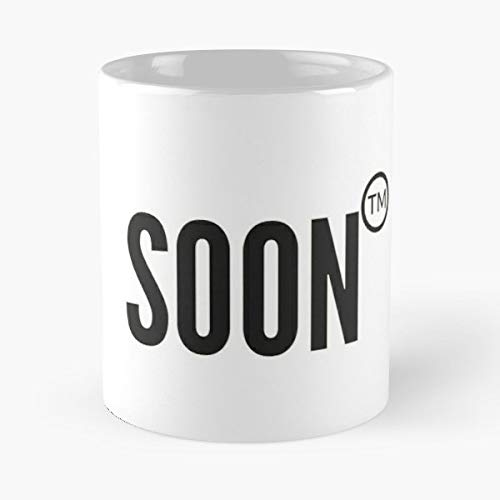 Soon Tm Trademark -funny Gifts For Men And Women Gift Coffee Mug Tea Cup White-11 Oz.