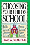 Choosing Your Child's School, David W. Smith, 0310539617