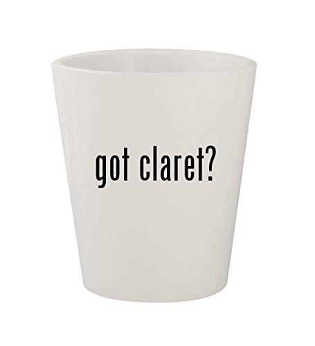 - got claret? - Ceramic White 1.5oz Shot Glass