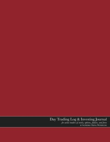 Day Trading Log & Investing Journal (8.5x11in, 162pp; red glossy edition): for active traders of stocks, options, futures, and forex [~day/intraday ... traders, short-term traders, and investors]