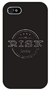iPhone 5 / 5s Take a risk today - Black plastic case / Inspirational and motivational life quotes / SURELOCK AUTHENTIC