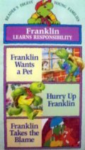 (Franklin Learns Responsibility - Franklin Wants A Pet, Hurry Up Franklin, Franklin Takes the Blame)
