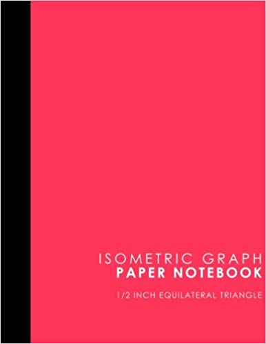 Isometric Graph Paper Notebook 1 2 Inch Equilateral Triangle