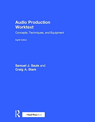 Audio Production Worktext: Concepts, Techniques, and Equipment by Focal Press