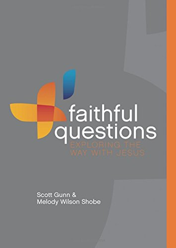 Faithful Questions: Exploring the Way with Jesus