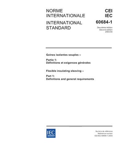 Download IEC 60684-1 Ed. 2.0 b:2003, Flexible insulating sleeving - Part 1: Definitions and general requirements pdf