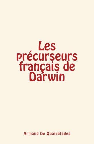 Download Les précurseurs français de Darwin (French Edition) pdf