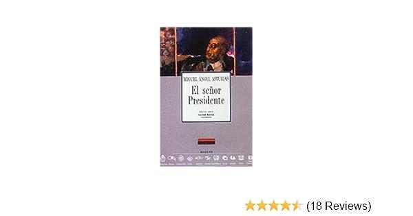 El se?r Presidente (Spanish Edition) by Asturias Miguel ?ngel (2000-12-31): Asturias Miguel ?ngel: Amazon.com: Books