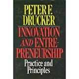 Innovation and Entrepreneurship : Practice and Principles, Drucker, Peter F., 0060154284