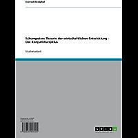 Schumpeters Theorie der wirtschaftlichen Entwicklung - Der Konjunkturzyklus (German Edition)