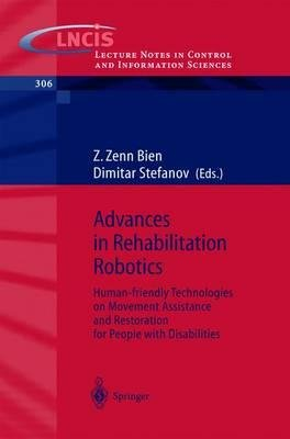 Download [(Advances in Rehabilitation Robotics: Human-Friendly Technologies on Movement Assistance and Restoration for People with Disabilities )] [Author: Z. Zenn Bien] [Sep-2004] ebook