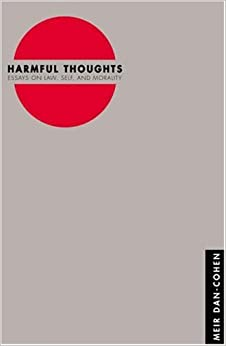 Harmful Thoughts: Essays on Law, Self, and Morality