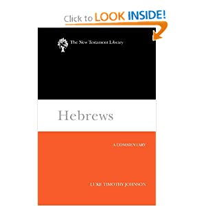 Hebrews: A Commentary (New Testament Library) Luke Timothy Johnson