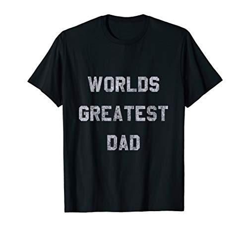 - World's Greatest Dad T-Shirt
