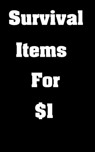 Survival Items For $1: The Top Survival Items That You Can Buy For A Buck