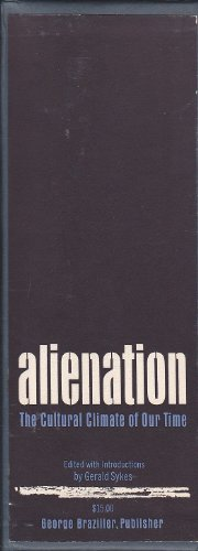 Alienation :  The Cultural Climate of Modern Man, Volumes I & II